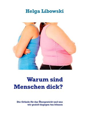 cover image of Warum sind Menschen dick?