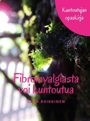 cover image of Fibromyalgiasta voi kuntoutua