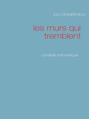 cover image of Les murs qui tremblent