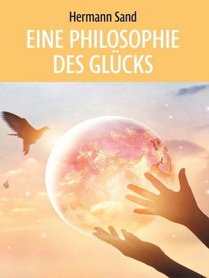 cover image of Eine Philosophie des Glücks