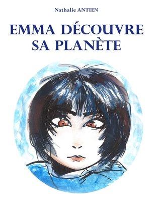 cover image of Emma découvre sa planète