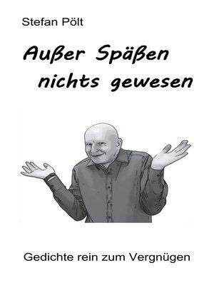 cover image of Außer Späßen nichts gewesen