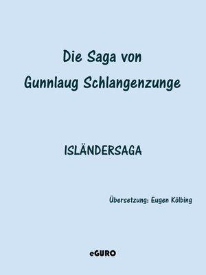 cover image of Die Saga von Gunnlaug Schlangenzunge