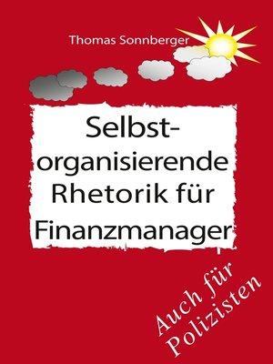 cover image of Selbstorganisierende Rhetorik für Finanzmanager