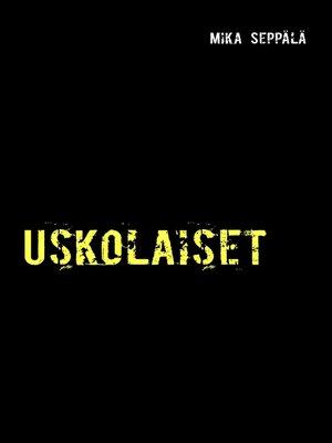 cover image of Uskolaiset