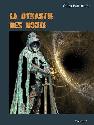 cover image of LA DYNASTIE DES DOUZE