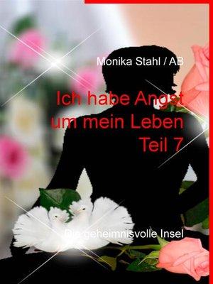 cover image of Ich habe Angst um mein Leben Teil 7