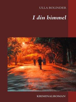 cover image of I din himmel