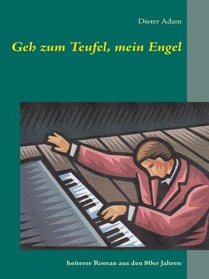 cover image of Geh zum Teufel, mein Engel