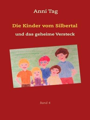 cover image of Die Kinder vom Silbertal und das geheime Versteck