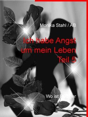 cover image of Ich habe Angst um mein Leben Teil 5