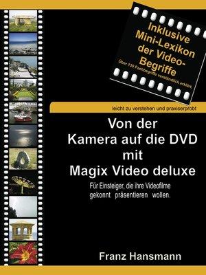 cover image of Von der Kamera auf die DVD mit Magix Video deluxe