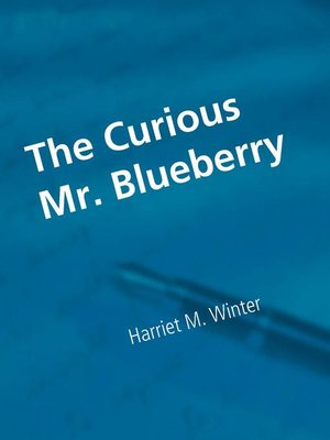 cover image of The Curious Mr. Blueberry