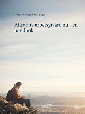 cover image of Attraktiv arbetsgivare nu--en handbok