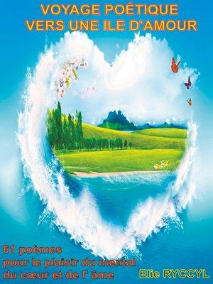 cover image of Voyage poétique vers une ile d'amour