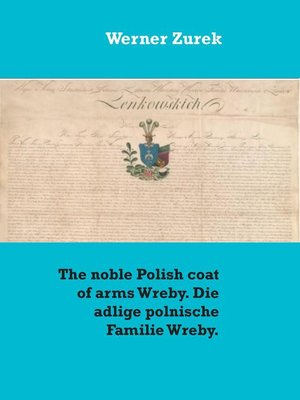 cover image of The noble Polish coat of arms Wreby. Die adlige polnische Familie Wreby.