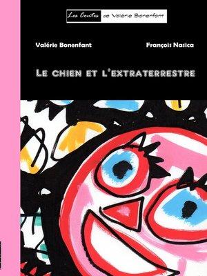 cover image of Le chien et l'extraterrestre