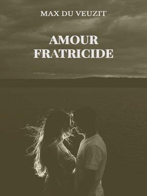 cover image of Amour fratricide