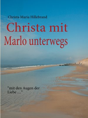 cover image of Christa mit Marlo unterwegs ...