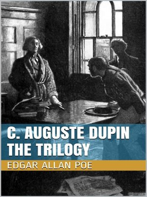 cover image of C. Auguste Dupin--The Trilogy