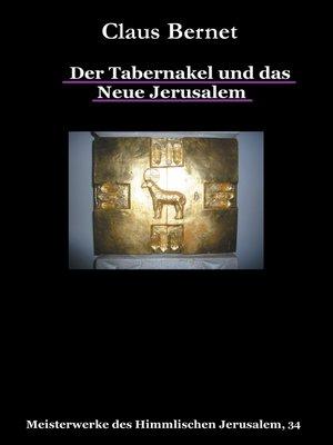 cover image of Der Tabernakel und das Neue Jerusalem