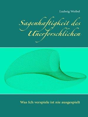 cover image of Sagenhaftigkeit des Unerforschlichen
