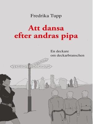 cover image of Att dansa efter andras pipa