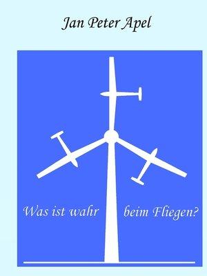 cover image of Was ist wahr beim Fliegen?