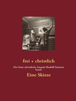 cover image of frei + christlich--Eine Skizze