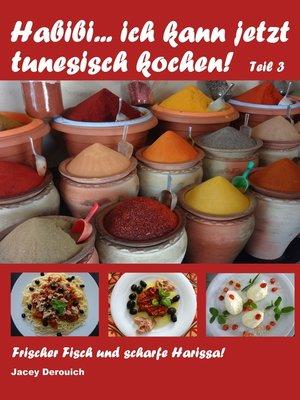 cover image of Habibi... ich kann jetzt tunesisch kochen! Teil 3