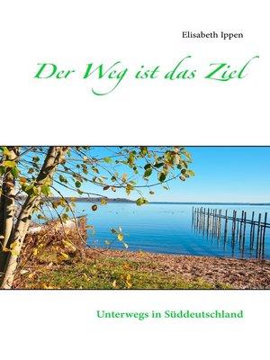 cover image of Der Weg ist das Ziel