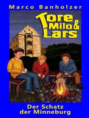 cover image of Tore, Milo & Lars--Der Schatz der Minneburg