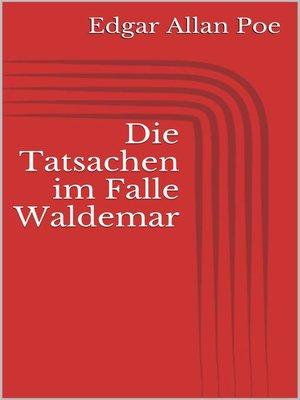 cover image of Die Tatsachen im Falle Waldemar