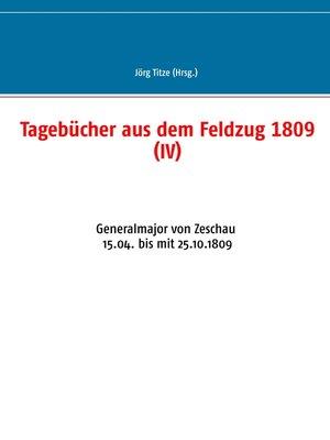 cover image of Tagebücher aus dem Feldzug 1809 (IV)