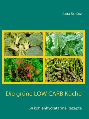 cover image of Die grüne Low Carb Küche