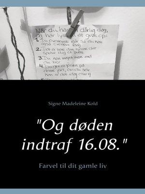 """cover image of """"Og døden indtraf 16.08."""""""