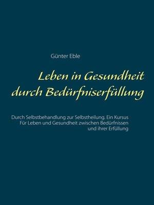 cover image of Leben in Gesundheit durch Bedürfniserfüllung