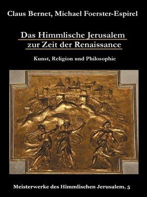 cover image of Das Himmlische Jerusalem zur Zeit der Renaissance--Kunst, Religion und Philosophie
