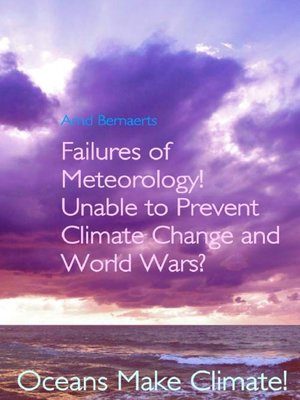 cover image of Failures of Meteorology! Unable to Prevent Climate Change and World Wars?