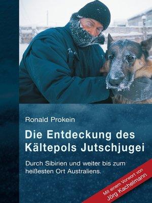 cover image of Die Entdeckung des Kältepols Jutschjugei
