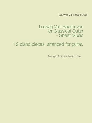 cover image of Ludwig Van Beethoven for Classical Guitar--Sheet Music