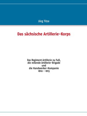 cover image of Das sächsische Artillerie-Korps