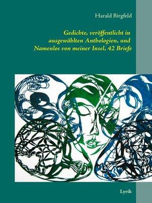 cover image of Gedichte, veröffentlicht in ausgewählten Anthologien, und  Namenlos von meiner Insel, 42 Briefe