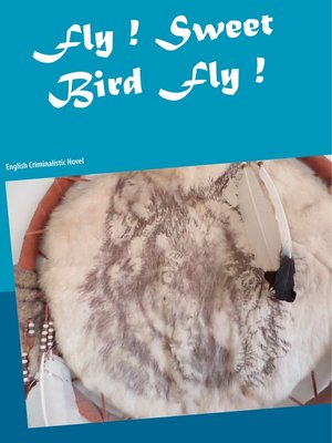cover image of Fly ! Sweet Bird Fly !