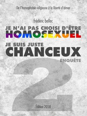cover image of Je n'ai pas choisi d'être homosexuel, je suis juste chanceux--Partie 2 --ENQUÊTE