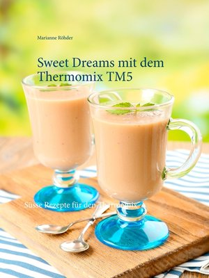 cover image of Sweet Dreams mit dem Thermomix TM5