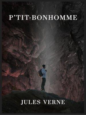 cover image of P'tit-Bonhomme