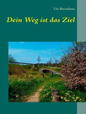 cover image of Dein Weg ist das Ziel