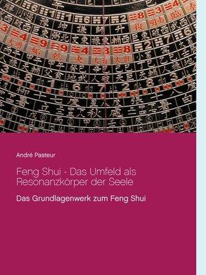 cover image of Feng Shui--Das Umfeld als Resonanzkörper der Seele