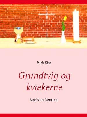cover image of Grundtvig og kvækerne